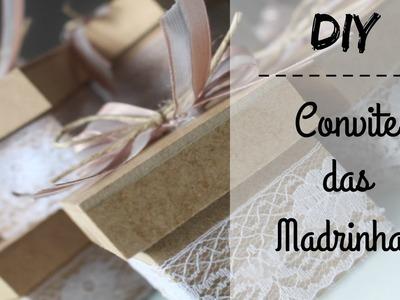 DIY - O convite das Madrinhas de Casamento!