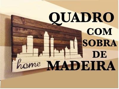 DIY - QUADRO COM SOBRA DE MADEIRA - SÉRIE #EXPORAO