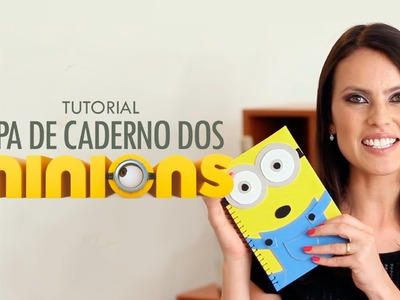 Tutorial Capa Caderno Dos Minions : DIY