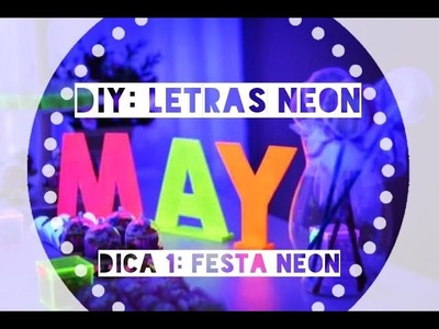 DIY: Letras neon I DICA 1: Festa Neon