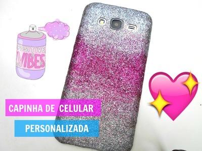 DIY: Capinha celular Glitter - Efeito Degradé - Faça você mesma ♥