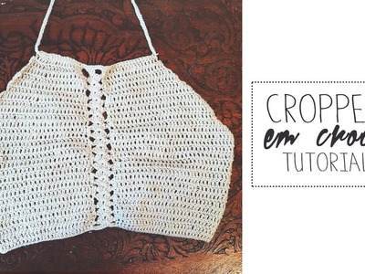 DIY Cropped em crochê | Milla Tutorial
