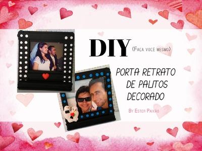 DIY -  Dia dos Namorados , porta retrato de palitos