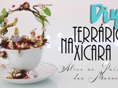 DIY: Terrário na xícara de Alice no País das Maravilhas