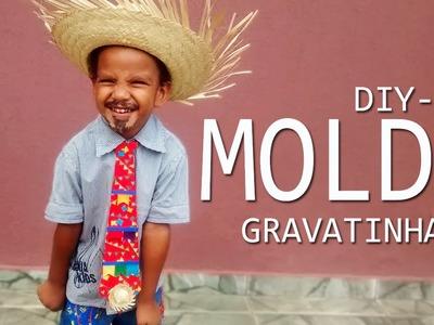 GRAVATA DE SÃO JOÃO || PARTE 01 || MOLDE || DIY-PAP