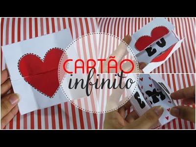 Cartão infinito - Presente criativo para dia dos namorados ♥