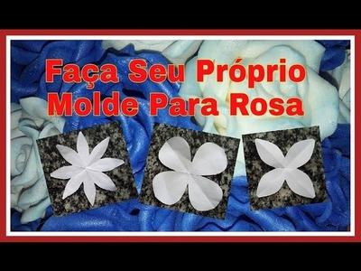 COMO FAZER SEU MOLDE DE ROSAS PARA E.V.A.