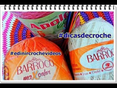 DICAS DE CROCHE #2 BARBANTE APOLO |BARROCO MAXCOLOR |MULTICOLOR |FAST |AULAS | APRENDER CROCHE
