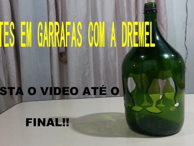 RECORTES EM GARRAFAS COM A DREMEL