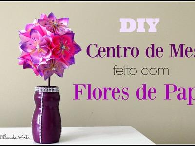 DIY: Centro de Mesa -  Flores de papel -  Topiaria - Artesanato - Decoração