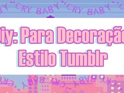 DIY TUMBLR : Decoração (VARAL DE LETRAS CRY BABY)
