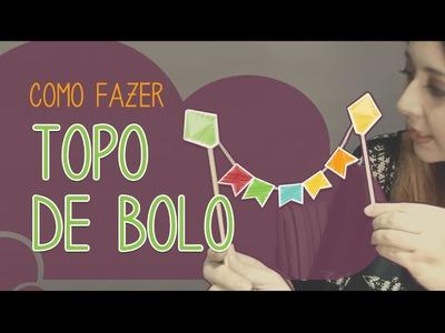 Como fazer Topo Festa Junina :: DIY :: Decoração de Festa