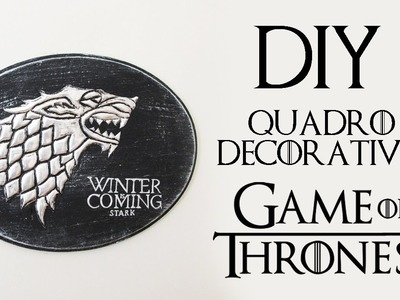 DIY: Quadro Decorativo Stark - GAME OF THRONES | Ideias Personalizadas - DIY