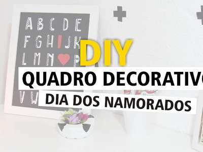 DIY - QUADRO DECORATIVO - DIA DOS NAMORADOS (Natal, Pais, Mães)