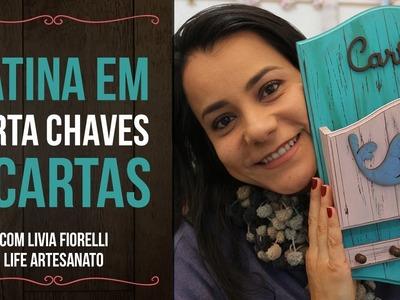 DIY | Faça Você Mesmo | Pátina em Porta Chaves e Cartas | Livia Fiorelli | Life Artesanato