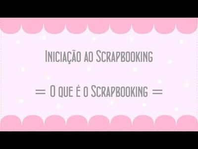 O que é o Scrapbooking?