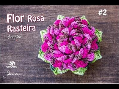 Flor de Crochê | Rosa Rasteira | Parte 2 | Professora Simone