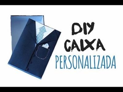 DIY - Caixa Personalizada dia dos PAIS