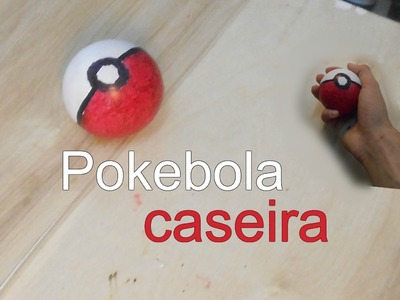 DIY como fazer pokebola caseira. tutorial facil