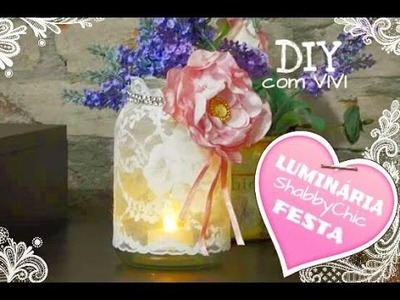 DIY FESTA. LUMINÁRIA DECORATIVA PARA FESTA. DIY DECOR SHABBY CHIC TUTORIAL