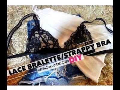 DIY: Lace Bralette ou Strappy Bra (Sem Máquina de Costurar)