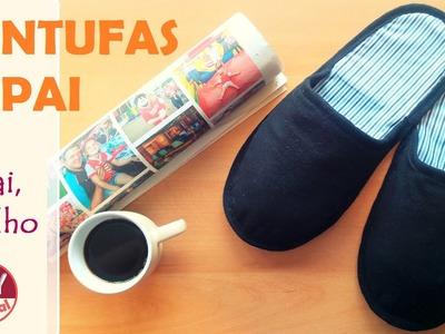 Pantufa masculina PAPAI - tal pai, tal filho (DIY Tutorial) VEDA #1