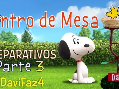 Preparativos Festa Tema Snoopy | #DaviFaz4 - Parte 3 | DIY - Centro de Mesa | Faça você mesmo!
