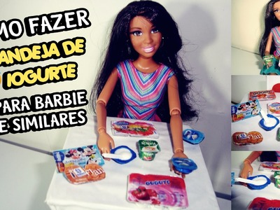 Como fazer bandeja de Iogurte para Barbie e similares ❤