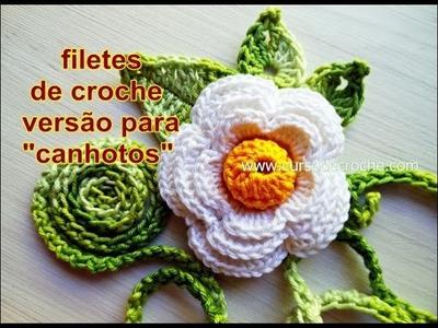 Filetes de Crochê para Flores | Versão Croche para Canhotos | Left Handed Crochet
