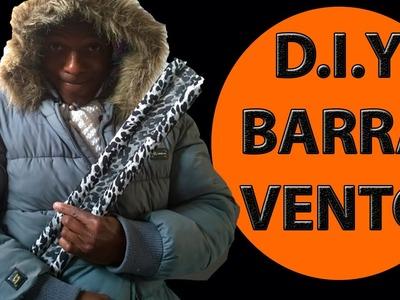 D.I.Y. BARRA VENTO - FACIL, PRATICO E MUITO UTIL