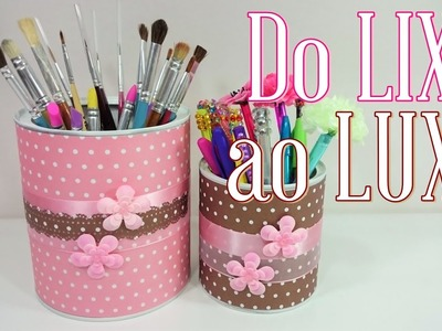 DIY ♥  Do LIXO ao LUXO ♥  Reciclando e Decorando