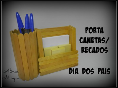 Porta canetas. Recados - Artesanato - Dia dos Pais