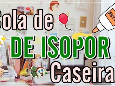 D.I.Y:Cola de Isopor Caseira