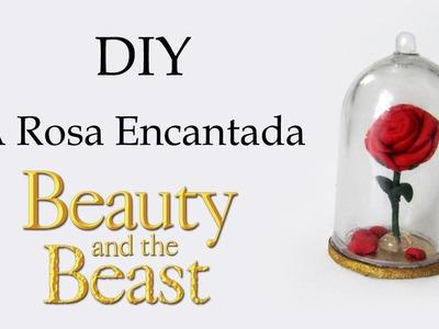 DIY: Como Fazer A ROSA ENCANTADA em Miniatura - A BELA E A FERA | Ideias Personalizadas - DIY