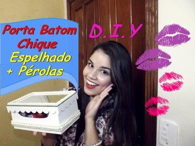 DIY: Porta Batom Chique MDF !!! ESPELHADO + PÉROLAS  → Casinha da Sabrina