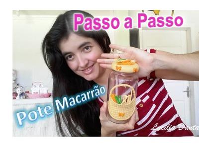 DIY - Pote para Macarrão _ Biscuit_♥ LU Passo a Passo #Iniciantes
