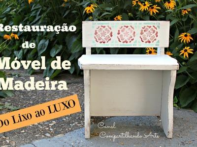 Como restaurar um móvel de madeira - DIY : Do LIXO ao LUXO - Artesanato Vintage