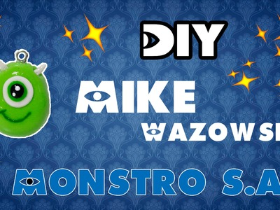 DIY - CHARM. PINGENTE Mike Wazowski - MONSTRO S A - Kawaii