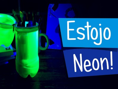 Estojo Neon - DIY Volta as Aulas
