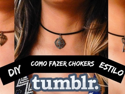 DIY: COMO FAZER CHOCKERS ESTILO TUMBLR | Tumblr inspired
