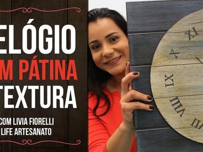 DIY | Relógio com Pátina e Textura | Faça Você Mesmo | Livia Fiorelli | Life Artesanato