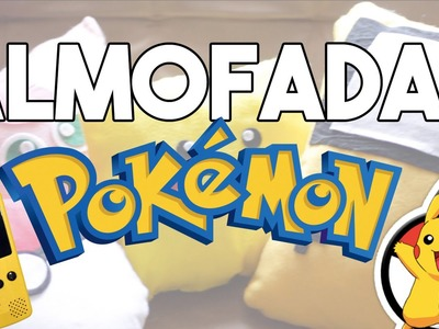 DIY :: Almofadas do Pokemon ft Gabi Grativol