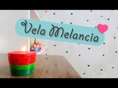 Como Fazer Vela Decorativa de Melancia. Watermelon Candle   Nathy Araujo