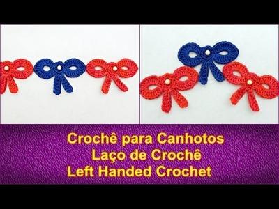 Laço de Croche para Canhotos | Crochê para Canhotos | Left Handed Crochet | Aprender Croche