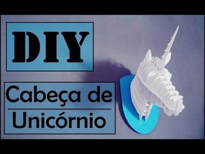 DIY - Cabeça de Unicórnio (Unicorn Head)