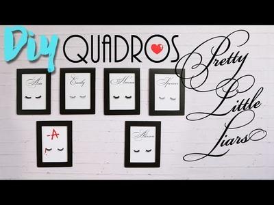 DIY: Decoração de Pretty Little Liars! - Quadros ou Posters