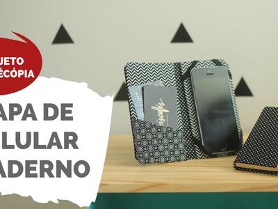 DIY | Capinha de celular e caderno | Projeto #NãoÉCópia