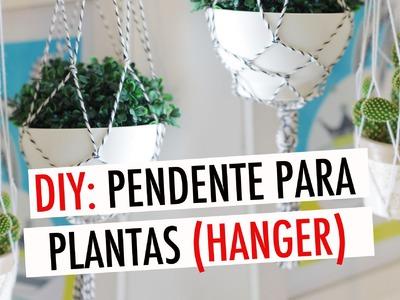 DIY: COMO FAZER UM HANGER PARA PLANTAS