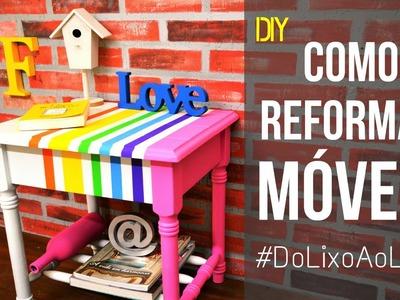 DIY - Do Lixo Ao Luxo - Como Reformar Móveis
