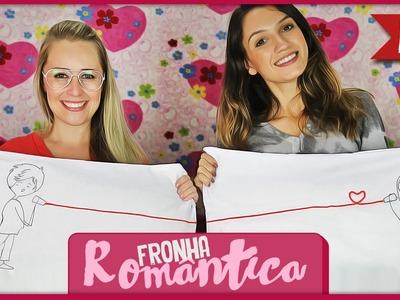 Fronha Romântica (Especial dia dos namorados) =DiY